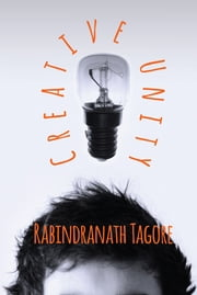 Creative Unity ebook by Rabindranath Tagore