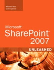 Microsoft SharePoint 2007 Unleashed ebook by Colin Spence,Michael Noel