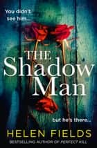 The Shadow Man ebook by