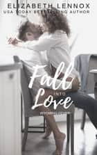 Fall Into Love ebook by Elizabeth Lennox