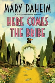 Here Comes the Bribe - A Bed-and-Breakfast Mystery ebook by Mary Daheim