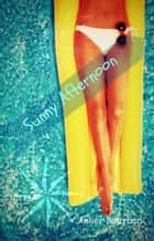 Sunny Afternoon (An Erotic Story) ebook by Amber Bourbon