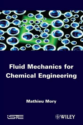 Fluid Mechanics for Chemical Engineering ebook by Mathieu Mory