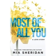 Most of All You - A Love Story audiobook by Mia Sheridan