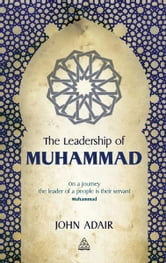 The Leadership of Muhammad ebook by John Adair