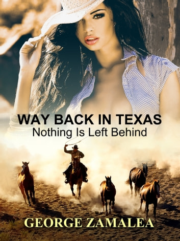 Way Back in Texas ebook by George Zamalea