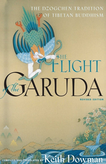 The Flight of the Garuda - The Dzogchen Tradition of Tibetan Buddhism ebook by
