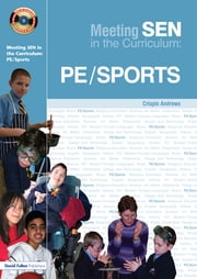 Meeting SEN in the Curriculum - PE and Sports ebook by Crispin Andrews