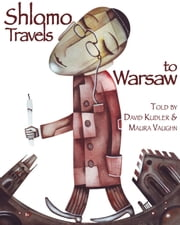 Shlomo Travels to Warsaw - A Tale of Hanukkah ebook by David Kudler,Maura Vaughn