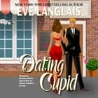 Dating Cupid audiobook by Eve Langlais