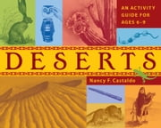Deserts - An Activity Guide for Ages 69 ebook by Nancy F. Castaldo