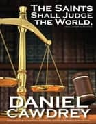 The Saint's Will Judge the World, and Other Sermons ebook by C. Matthew McMahon, Daniel Cawdrey