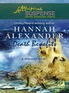 Death Benefits (Mills & Boon Love Inspired Suspense) ebook by Hannah Alexander