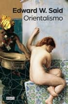 Orientalismo ebook by Edward W. Said