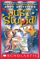Just Stupid! ebook by Andy Griffiths, Terry Denton