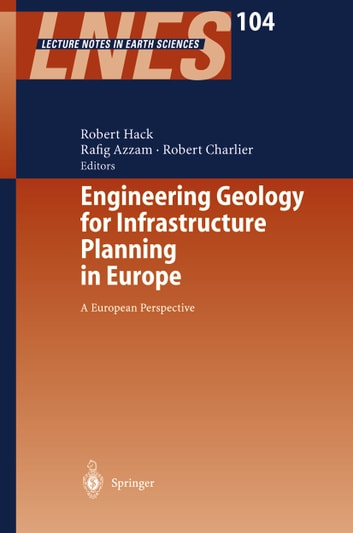 Engineering Geology for Infrastructure Planning in Europe - A European Perspective ebook by