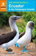 The Rough Guide to Ecuador & the Galápagos Islands ebook by Rough Guides