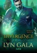 Divergence - Aberrant Magic, #3 ebook by Lyn Gala