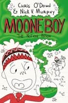Moone Boy 3: The Notion Potion ebook by Nick Vincent Murphy, Chris O'Dowd and Nick V. Murphy