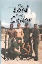 The Lord Is My Savior ebook by Kenneth R. (Bunkie) Rose