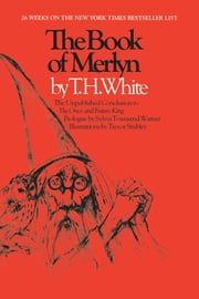 The Book of Merlyn - The Unpublished Conclusion to The Once and Future King ebook by T.H. White