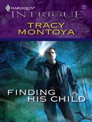 Finding His Child ebook by Tracy Montoya