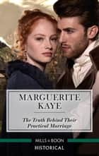 The Truth Behind Their Practical Marriage ebook by Marguerite Kaye