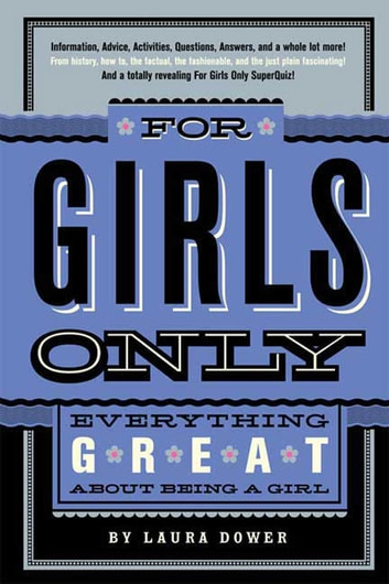 For Girls Only - Everything Great About Being a Girl ebook by Laura Dower