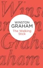 The Walking Stick ebook by Winston Graham