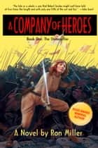 A Company of Heroes Book One: The Stonecutter ebook by Ron Miller, Ron Miller