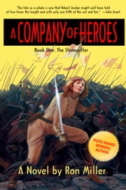 A Company of Heroes Book One: The Stonecutter ebook by Ron Miller,Ron Miller