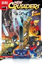 New Crusaders: Rise of the Heroes #1 ebook by Ian Flynn, Ben Bates, Gary Martin,...