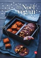 Noël vegan ebook by Marie Laforet