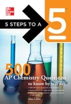 5 Steps to a 5 500 AP Chemistry Questions to Know by Test Day ebook by Lebitz,editor - Evangelist