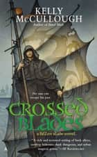 Crossed Blades eBook by Kelly McCullough