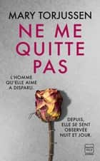 Ne me quitte pas ebook by Mary Torjussen