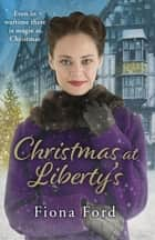 Christmas at Liberty's ebook by Fiona Ford