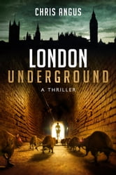 London Underground - A Thriller ebook by Chris Angus