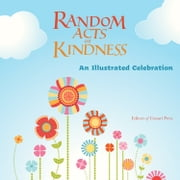 Random Acts of Kindness: An Illustrated Celebration ebook by Editors of Conari Press