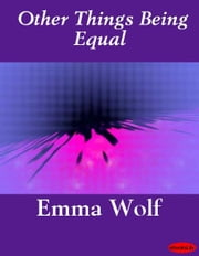 Other Things Being Equal ebook by Emma Wolf
