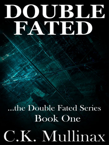 Double Fated (Book One) ebook by C.K. Mullinax