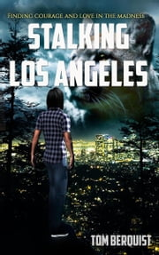 Stalking Los Angeles ebook by Tom Berquist