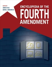 Encyclopedia of the Fourth Amendment ebook by Dean John R Vile,David L. Hudson