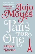 Paris for One and Other Stories ebook by Jojo Moyes