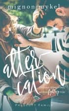 Altercation - A Prescott Family Novel ebook by Mignon Mykel