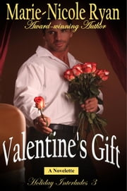 Valentine's Gift - Holiday Interludes, #3 eBook par Marie-Nicole Ryan
