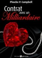 Contrat avec un milliardaire – volume 6 ebook by Phoebe P. Campbell
