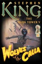 The Dark Tower V: Wolves of the Calla ebook by Stephen King,Bernie Wrightson