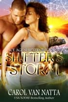Shifter's Storm, A Steamy, Magical Paranormal Romance with Prehistoric Shifters in a Fairy Fantasy Land ebook by Carol Van Natta