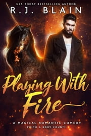 Playing with Fire ebook by R.J. Blain